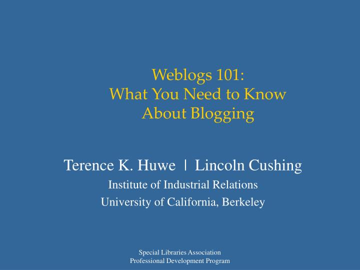 weblogs 101 what you need to know about blogging n.