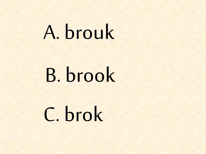A. brouk