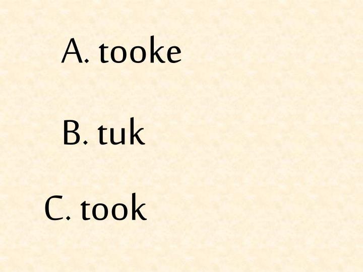 A. tooke