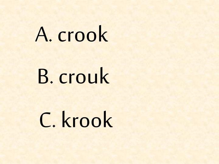 A. crook