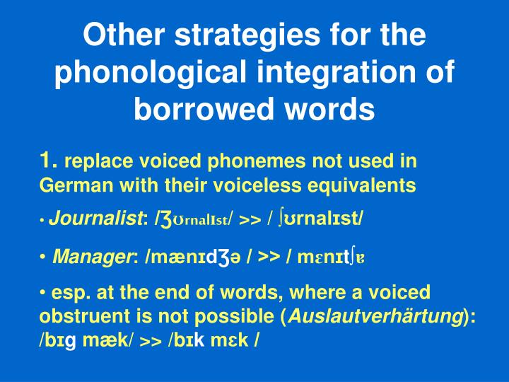 Other strategies for the phonological integration of borrowed words