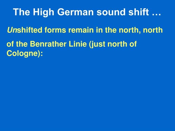 The High German sound shift …