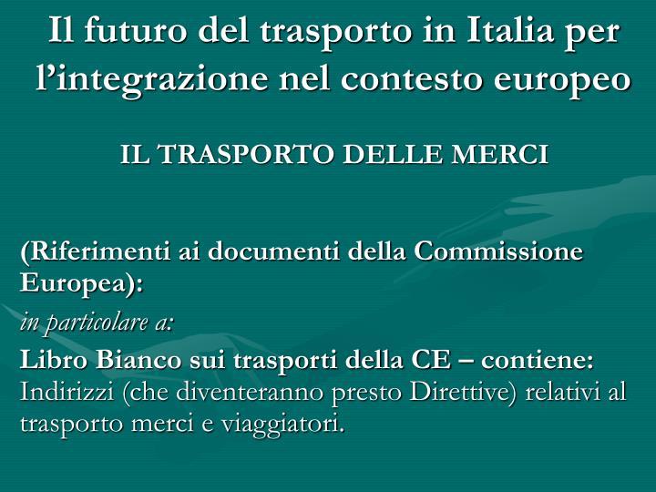 il futuro del trasporto in italia per l integrazione nel contesto europeo n.