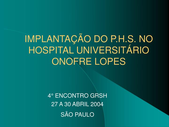 Implanta o do p h s no hospital universit rio onofre lopes