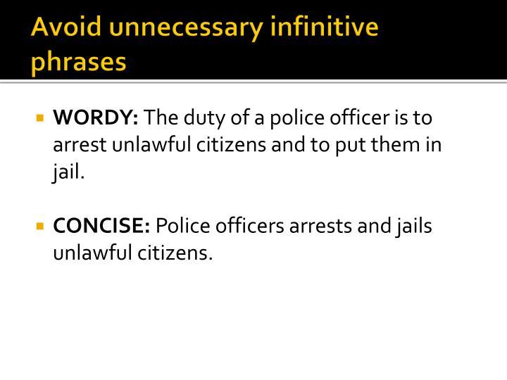 Avoid unnecessary infinitive phrases