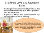 challenge level and receptive skills