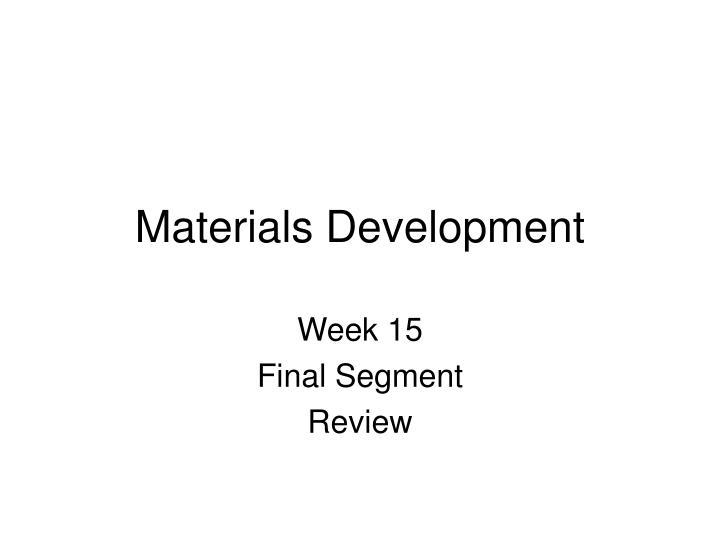 materials development n.