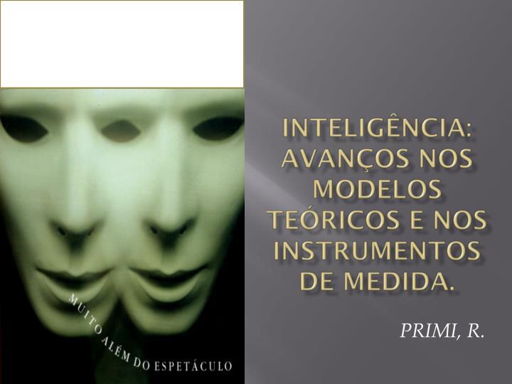 intelig ncia avan os nos modelos te ricos e nos instrumentos de medida n.