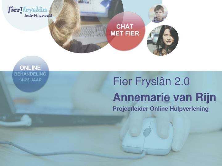 Fier frysl n 2 0 annemarie van rijn projectleider online hulpverlening