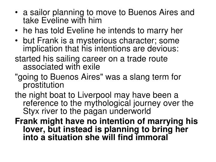 a sailor planning to move to Buenos Aires and take Eveline with him
