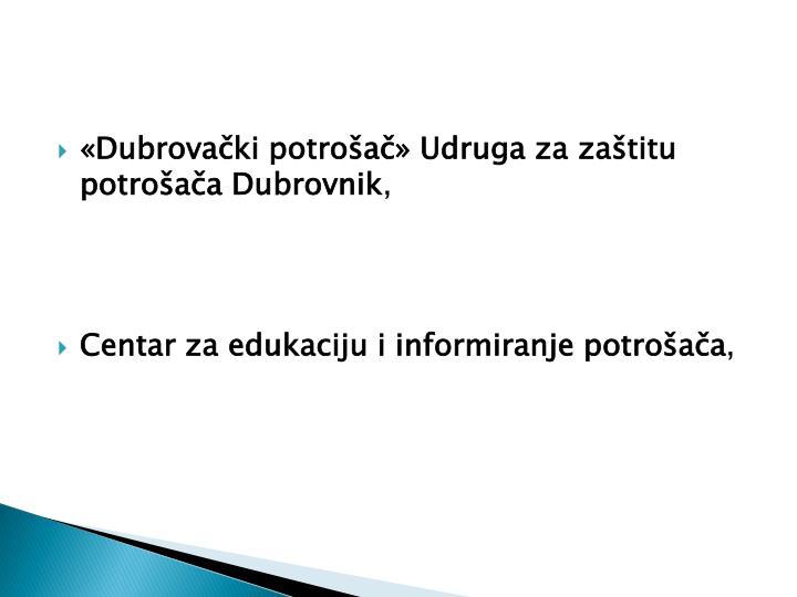 «Dubrovački potrošač» Udruga za zaštitu potrošača Dubrovnik