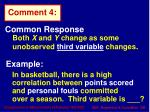 common response both x and y change as some unobserved third variable changes