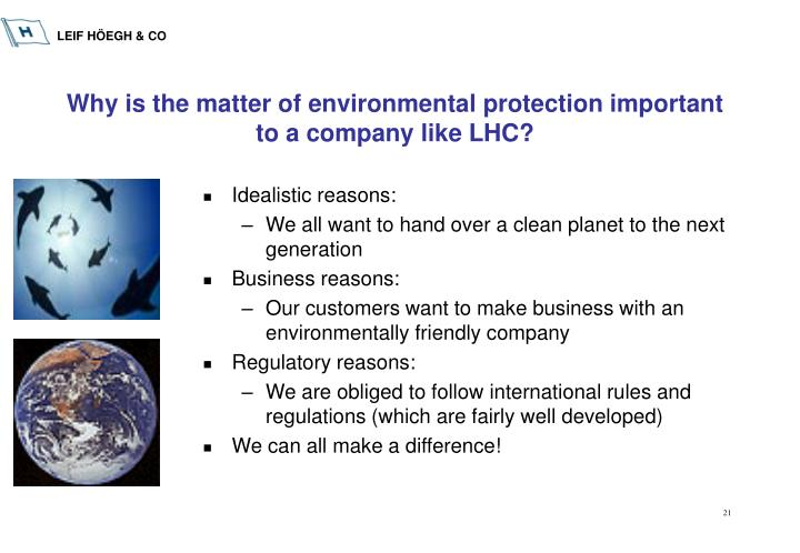 Why is the matter of environmental protection important to a company like LHC?