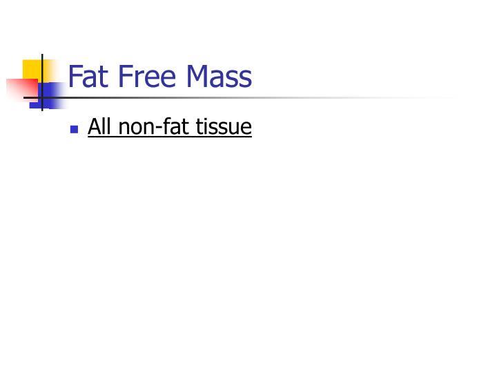 Fat free mass