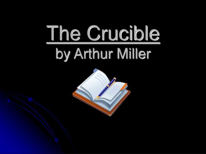 the crucible by arthur miller n.