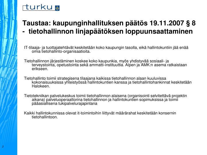 Taustaa kaupunginhallituksen p t s 19 11 2007 8 tietohallinnon linjap t ksen loppuunsaattaminen