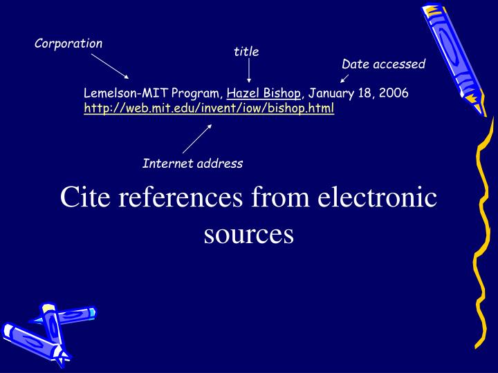 Cite references from electronic sources