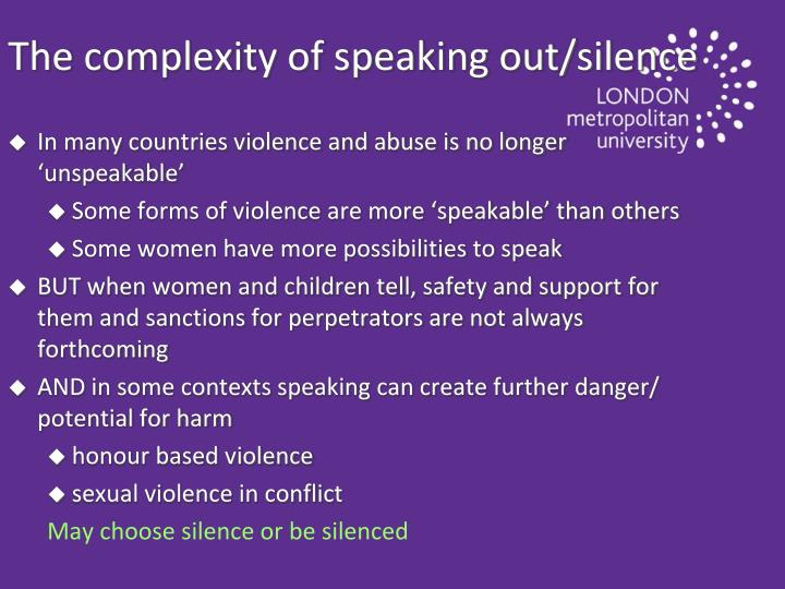 The complexity of speaking out/silence