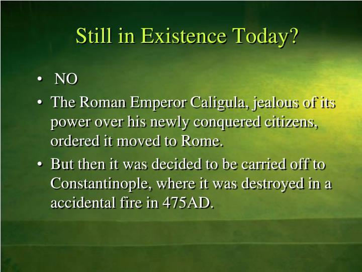 Still in Existence Today?