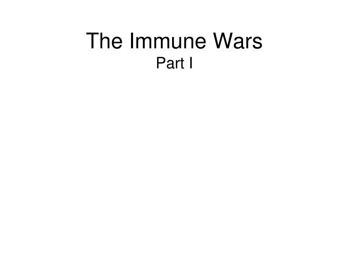 the immune wars part i n.