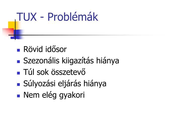 TUX - Problémák