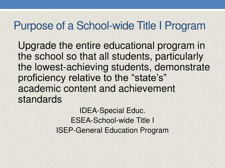 Purpose of a School-wide Title I Program
