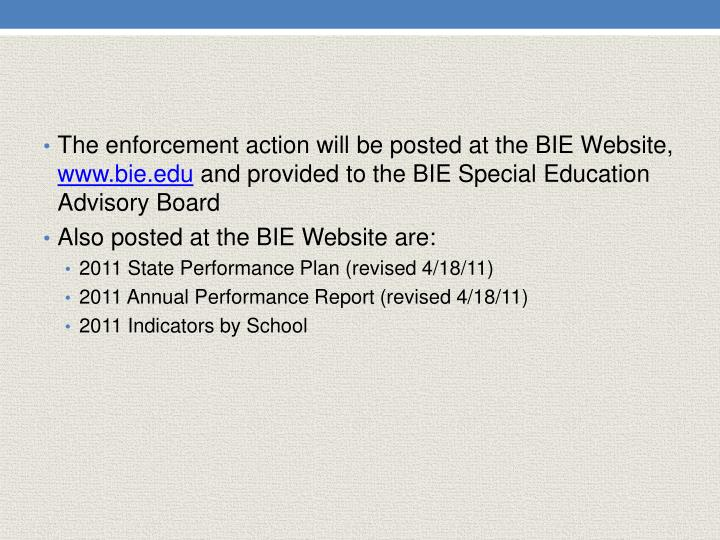 The enforcement action will be posted at the BIE Website,