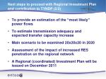 next steps to proceed with regional investment plan and contribution to tyndp 2 2
