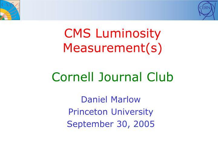 cms luminosity measurement s cornell journal club n.