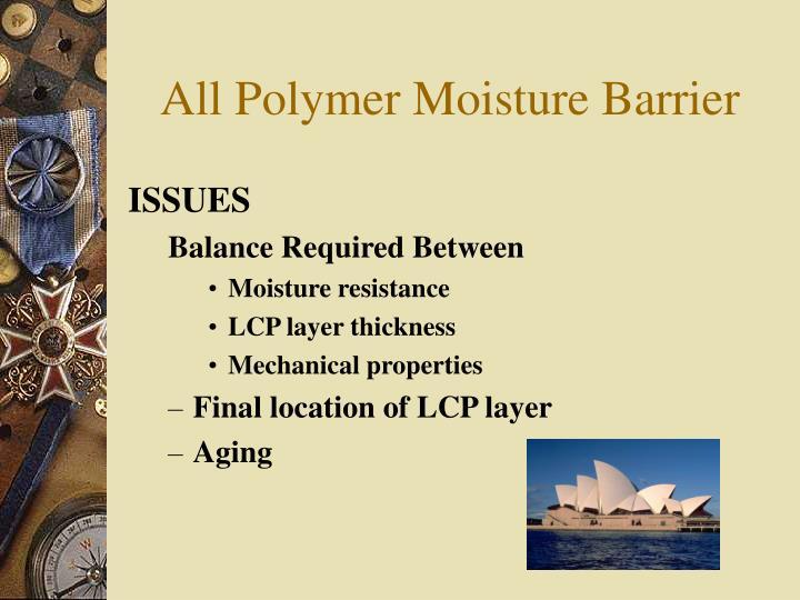 All Polymer Moisture Barrier