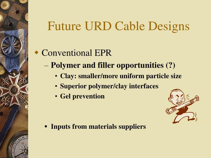 Future URD Cable Designs
