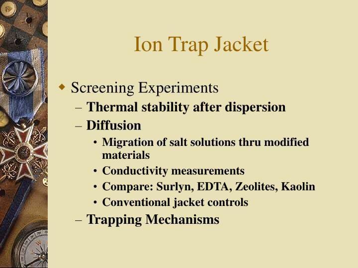 Ion Trap Jacket