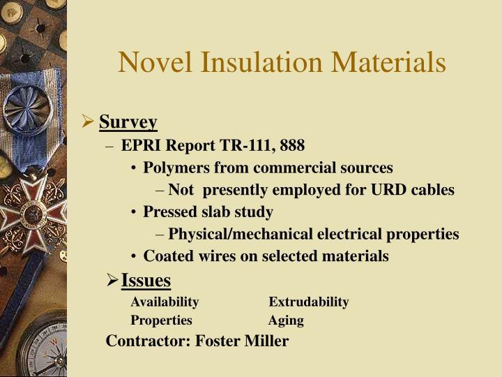 Novel Insulation Materials