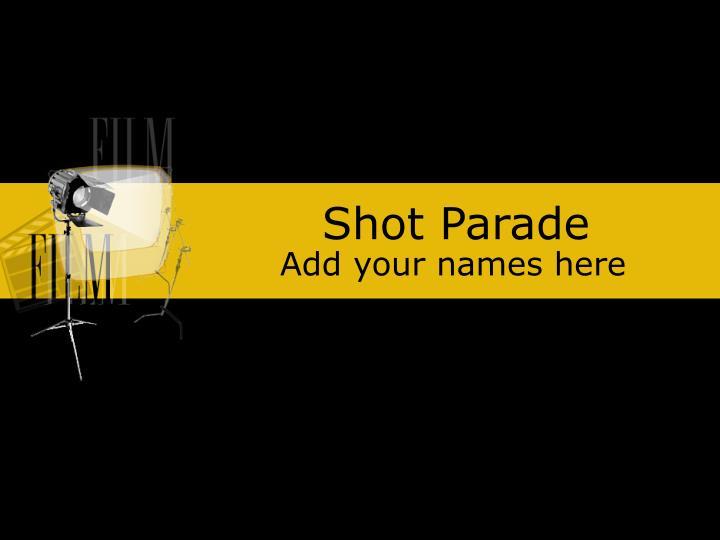 shot parade n.
