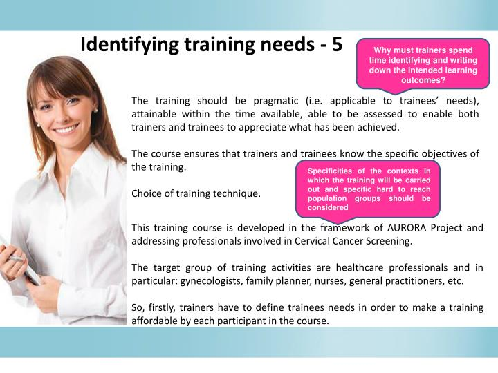 identifying training needs Identifying training needs is a form of research first, evidence suggests that there is a basic problem which can be addressed through training it may also be necessary to address the problem with non-training measures.
