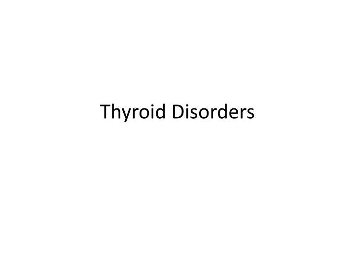 thyroid disorders n.
