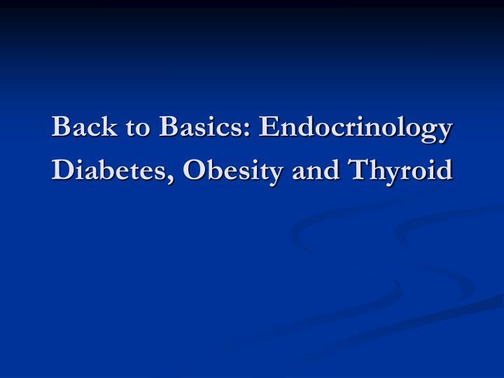 back to basics endocrinology diabetes obesity and thyroid n.