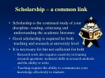 scholarship a common link