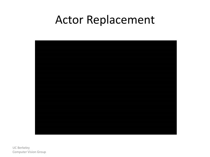 Actor Replacement