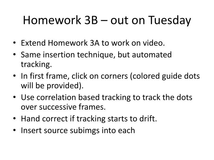 Homework 3B – out on Tuesday
