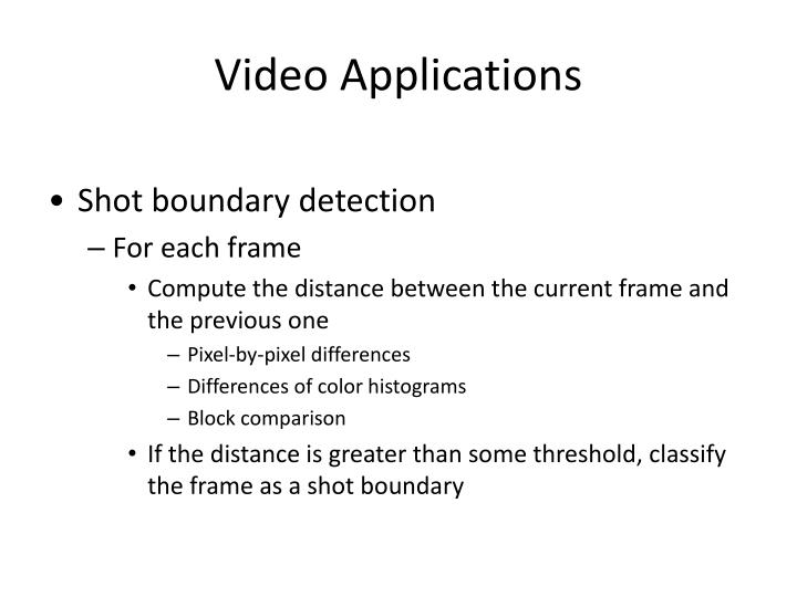 Video Applications