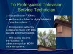 to professional television service technician