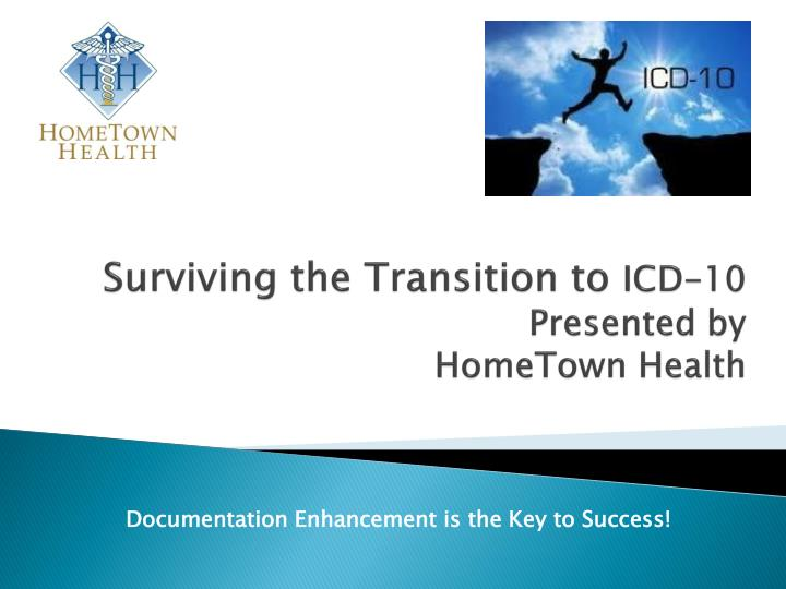 surviving the transition to icd 10 presented by hometown health n.