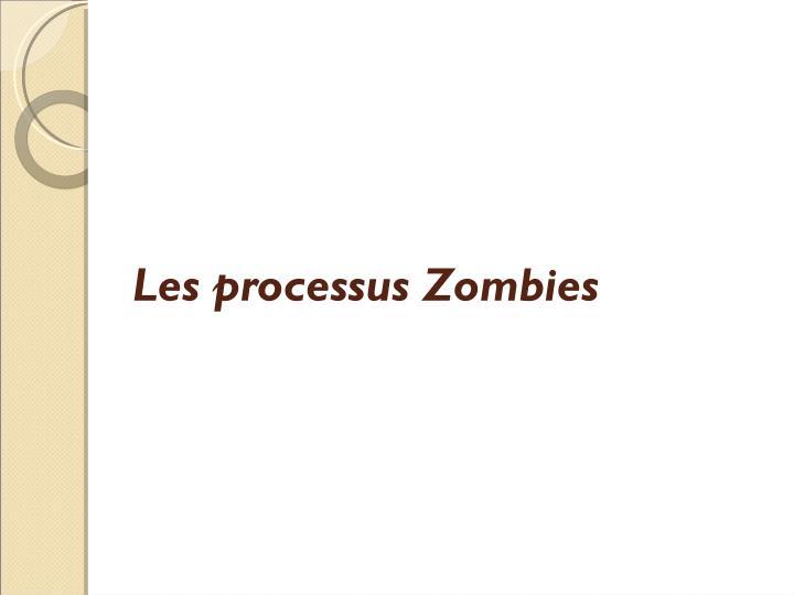 Les processus Zombies