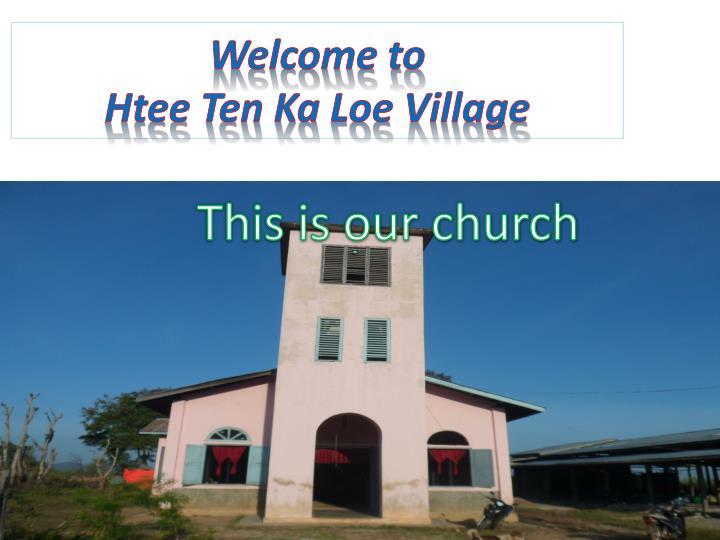 welcome to htee ten ka loe village n.