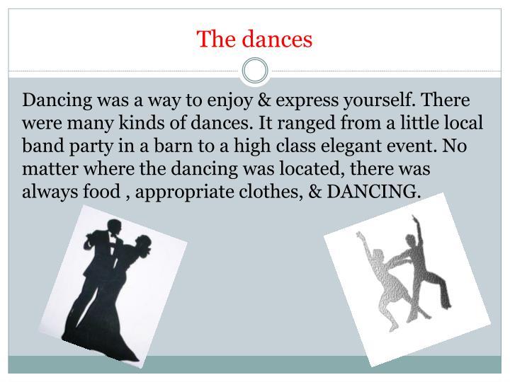 The dances