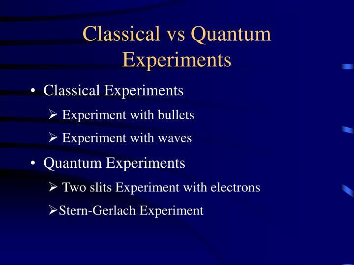 Classical vs Quantum Experiments