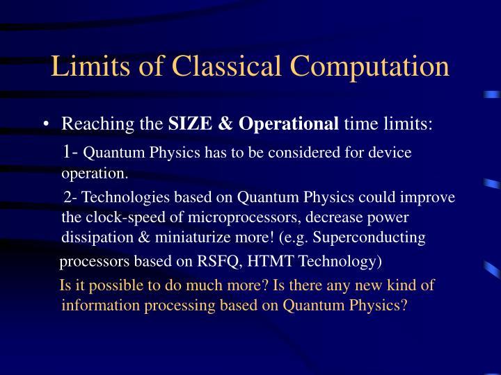 Limits of Classical Computation