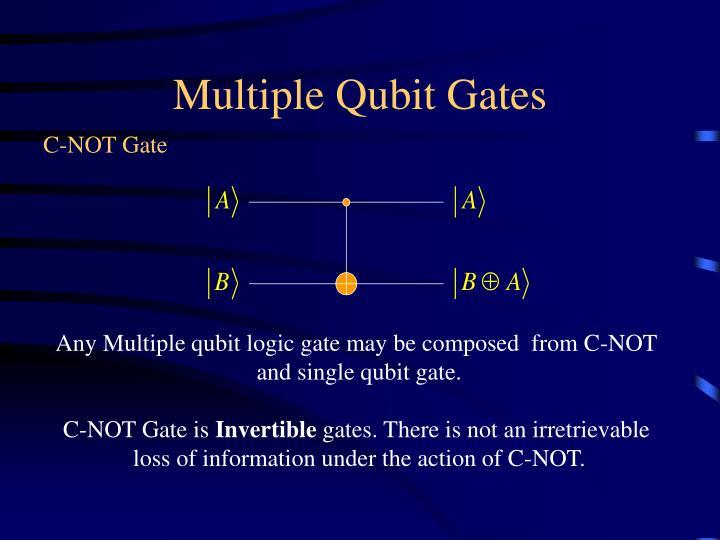 Multiple Qubit Gates