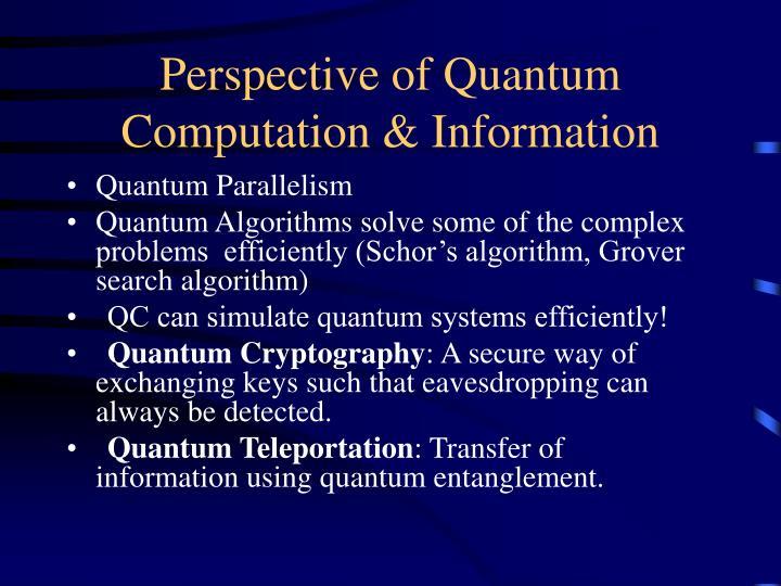 Perspective of Quantum Computation & Information